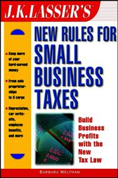 J.K. Lasser's New Rules for Small Business Taxes by Barbara Weltman