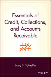 Essentials of Credit, Collections, and Accounts Receivable by Mary S. Schaeffer