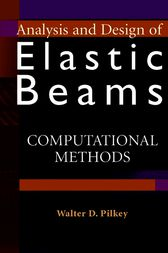 Analysis and Design of Elastic Beams by Walter D. Pilkey