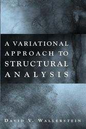 A Variational Approach to Structural Analysis by David V. Wallerstein