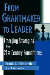 From Grantmaker to Leader by Frank L. Ellsworth