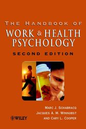 The Handbook of Work and Health Psychology by Marc J. Schabracq