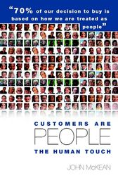 Customers Are People ... The Human Touch by John McKean