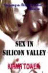 Sex in Silicon Valley by Kiana Tower