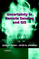 Uncertainty in Remote Sensing and GIS by Giles M. Foody