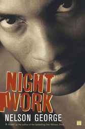 Night Work by Nelson George