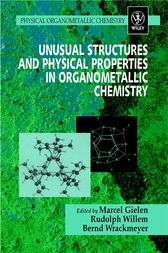 Unusual Structures and Physical Properties in Organometallic Chemistry by Marcel Gielen