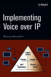 Implementing Voice over IP by Bhumip Khasnabish
