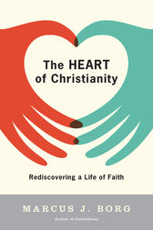 The Heart of Christianity by Marcus J. Borg