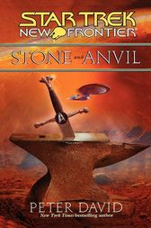 Star Trek: New Frontier: Stone and Anvil by Peter David