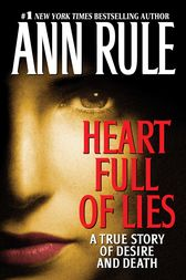 Heart Full of Lies by Ann Rule
