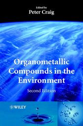Organometallic Compounds in the Environment by P. J. Craig