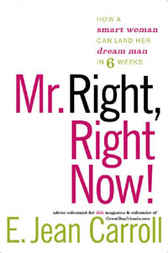 Mr. Right, Right Now! by E. Jean Carroll