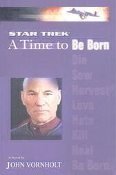 A Star Trek: The Next Generation: Time #1: A Time to Be Born by John Vornholt