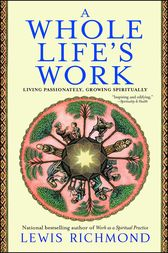 A Whole Life's Work by Lewis Richmond