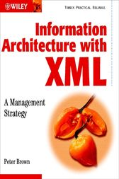 Information Architecture with XML by Peter Brown