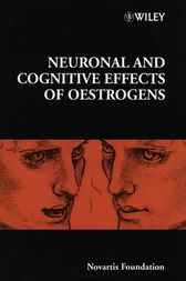 Neuronal and Cognitive Effects of Oestrogens by Derek J. Chadwick
