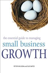 The Essential Guide to Managing Small Business Growth by Peter Wilson