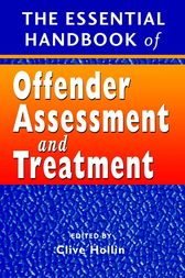The Essential Handbook of Offender Assessment and Treatment by Clive R. Hollin