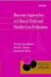 Bayesian Approaches to Clinical Trials and Health-Care Evaluation by David J. Spiegelhalter