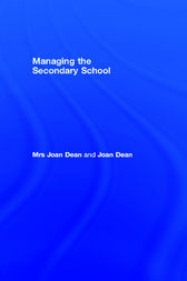 Managing the Secondary School by Mrs Joan Dean