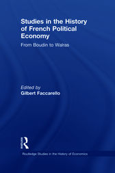 Studies in the History of French Political Economy by Gilbert Faccarello