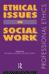 Ethical Issues in Social Work by Richard Hugman