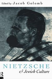 Nietzsche and Jewish Culture by Jacob Golomb