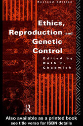 Ethics, Reproduction and Genetic Control by Ruth Chadwick