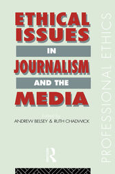 Ethical Issues in Journalism and the Media by Andrew Belsey