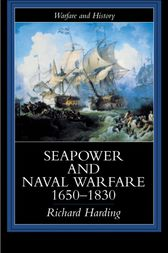 Seapower and Naval Warfare, 1650-1830 by Dr Richard Harding