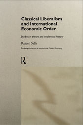 Classical Liberalism and International Economic Order by Razeen Sally