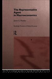 The Representative Agent in Macroeconomics by James E Hartley