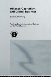 Alliance Capitalism and Global Business by Professor John H Dunning
