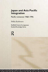 Japan and Asia-Pacific Integration by Pekka Korhonen