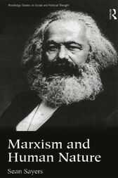 Marxism and Human Nature by Sean Sayers