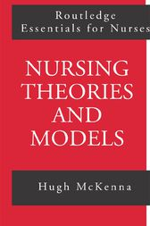 Nursing Theories and Models by Hugh McKenna