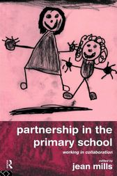 Partnership in the Primary School by Jean Mills