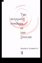 The Religious Function of the Psyche by Lionel Corbett