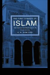 The First Dynasty of Islam by G. R Hawting