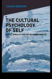 The Cultural Psychology of Self by Ciaran Benson