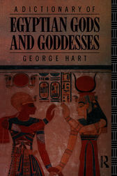 A Dictionary of Egyptian Gods and Goddesses by George Hart