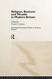 Religion, Business and Wealth in Modern Britain by David Jeremy