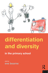 Differentiation and Diversity in the Primary School by Eve Bearne