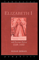 Elizabeth I and Foreign Policy, 1558-1603 by Susan Doran