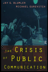 The Crisis of Public Communication by Jay Blumler