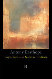 Englishness and National Culture by Antony Easthorpe
