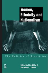 Women, Ethnicity and Nationalism by Robert E. Miller