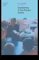 Questioning in the Primary School by E. C. Wragg