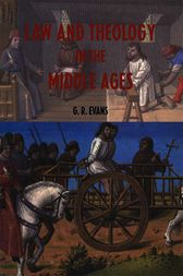 Law and Theology in the Middle Ages by G.R. Evans